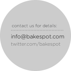 contact us for details: info@bakespot.com, or twitter.com/bakespot